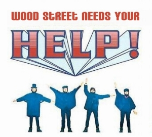 Wood Street needs your help