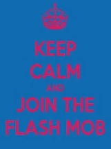 Poster: Keep calm and joint the flash mob